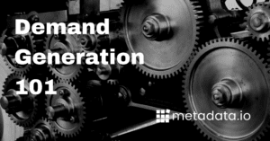 Demand Generation 101: How to Get Started