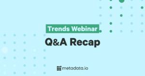 2020 Trends Webinar - Q&A Recap