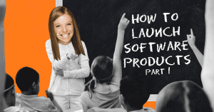 Aubyn Casady - How to Launch Software Products